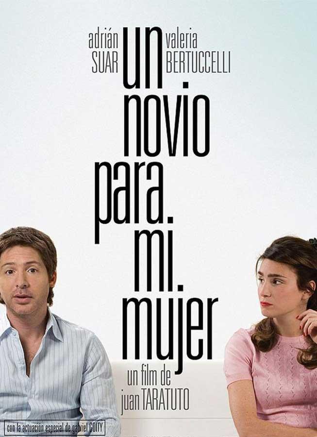 Top 5 Must See Argentinian Movies Un Novio Para Mi Mujer